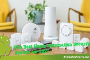 The Best Home Automation Security System for 2021